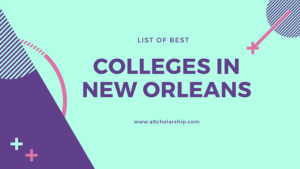 List of best Colleges in New Orleans with ranking and graduation rate