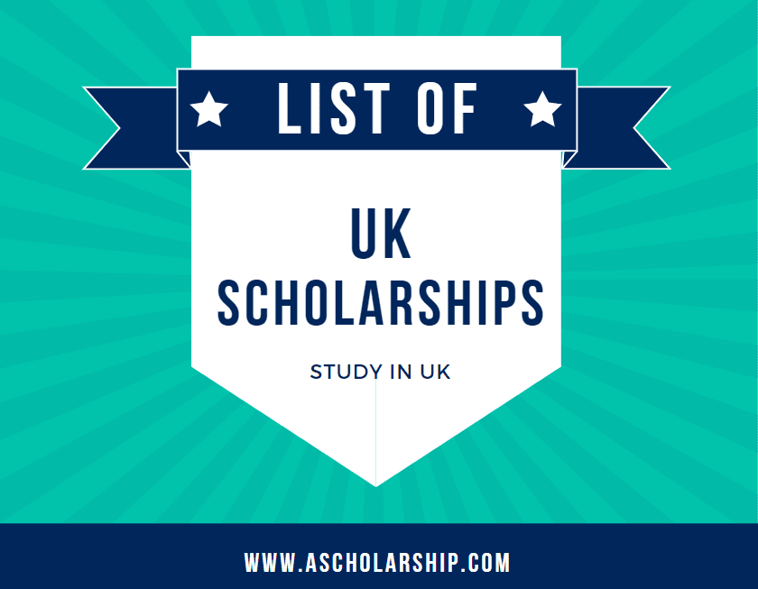 List of Scholarships in UK