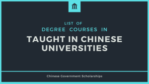 List of degree courses taught in Chinese Universities under Chinese Government Scholarships