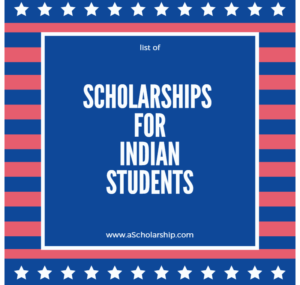 List of Scholarships for Indian Students to study abroad
