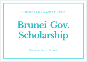 Brunei Darussalam Scholarship 2020-2021 by Brunei Government for International students