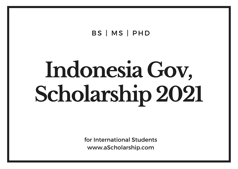 Indonesian Government Scholarship 2021 for international ...