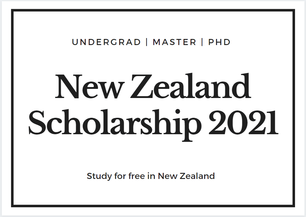 New Zealand Government Scholarship 2021 for international students - undergrad master and phd scholarship