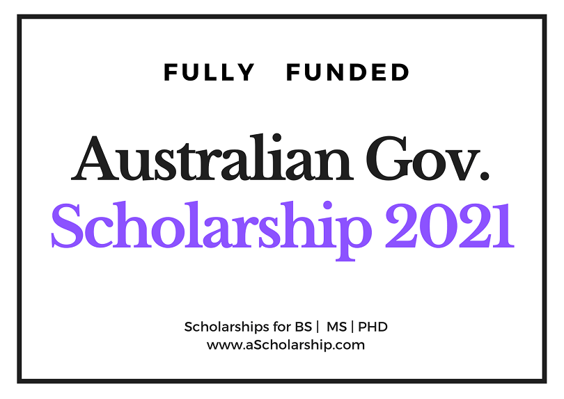 Australian Government Scholarship 2021 - Call for Applications
