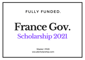 French Government Scholarship 2021 Call for applications