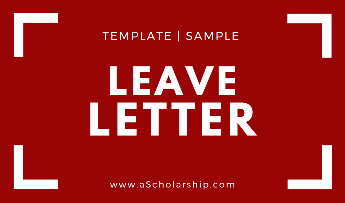 Leave Application and Leave Letter Format - Types of Leave Applications - Leave Application Sample - Leave Application Template - Leave Letter Template - Leave Letter Examples