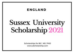 Sussex University England Scholarships for International Students 2020-2021