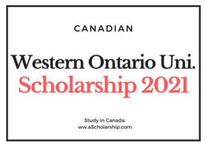 University of Western Ontario Scholarship 2021 for international Students