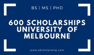 600 Scholarships in University of Melbourne of Worth US$115000