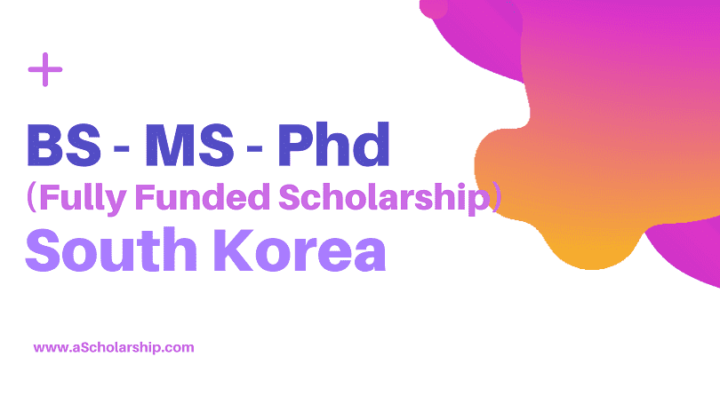 KAIST South Korean Scholarship 2021 - BS, MS, PHD Scholarship in South Korea