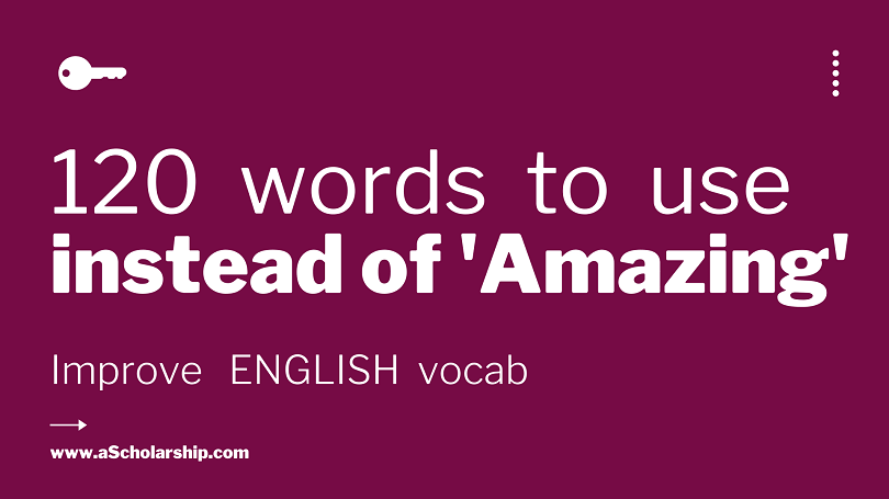 120 Words to use as a Replacement to 'Amazing' Word