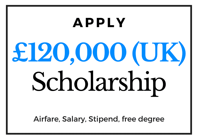 Welcome (UK Government) Scholarship of £120,000 - Salary - Stipend - Free Degree