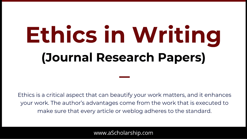 Ethics for Authors Paper Writing Ethics for Authors and Researchers - for all Journals and books Publications
