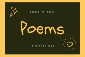 Poem Types of Poems - Poem VS Prose - Poetry VS Prose