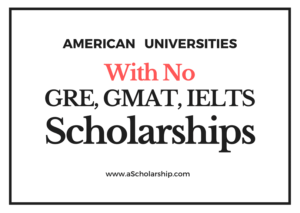33 Universities and Colleges without GRE, GMAT, IELTS and Duolingo Language Test Requirements for Admissions in USA