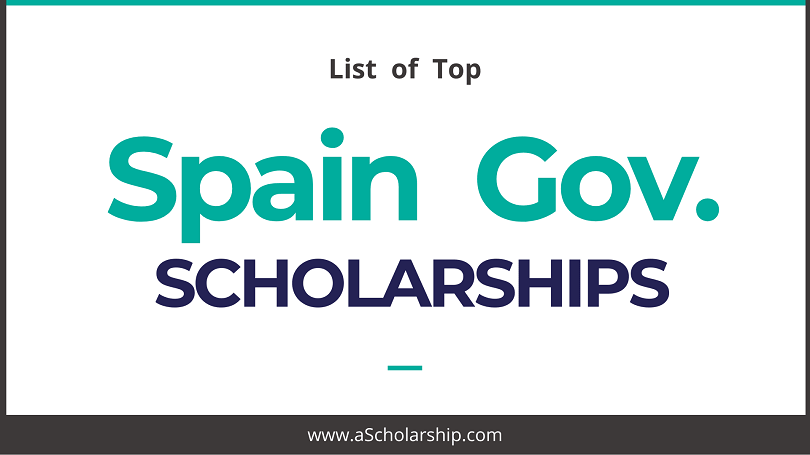 Scholarships in Spain (Spanish Scholarships) List of Scholarships in Spain