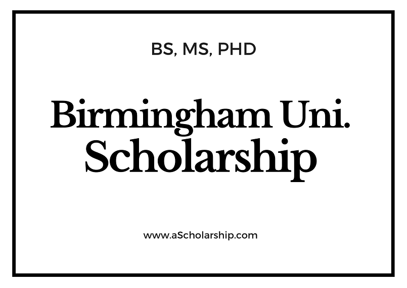 University of Birmingham Scholarship for academic session 2021