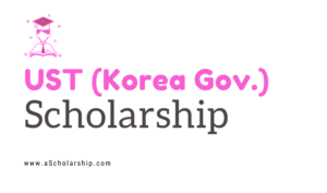 University of Science and Technology (UST) South Korea Scholarships Online Application - 20212022