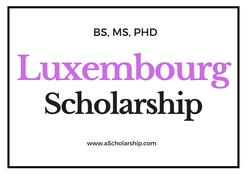 Luxembourg Scholarships List for Students