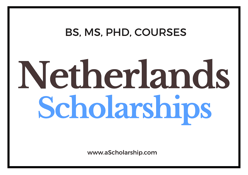 Netherlands Scholarships Verified List of Scholarships in Netherlands for Students