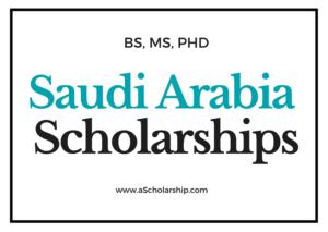 Saudi Arab (KSA) Scholarships Ultimate List of Scholarships in Saudi Arabia