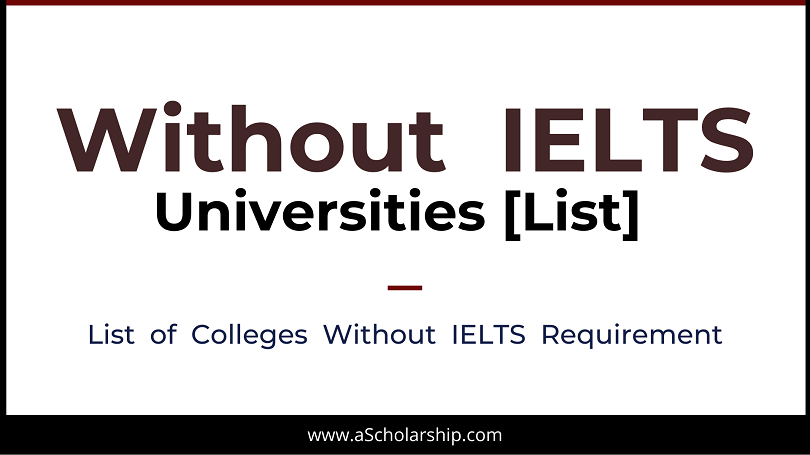 Universities Without IELTS and TOEFL Requirement for Scholarship and Admission Applications