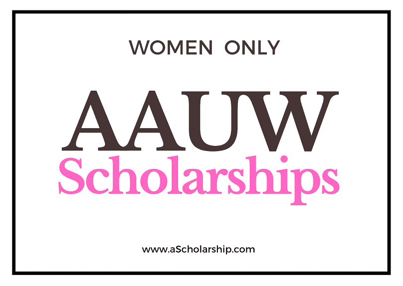 AAUW Fellowships & Scholarships for Women - Application Window Open