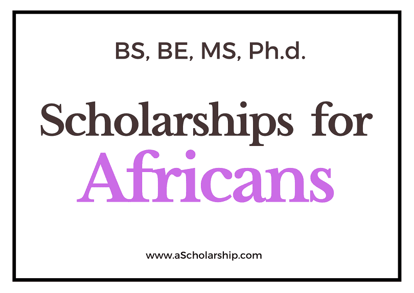 List of Top 10 Scholarships for Africans