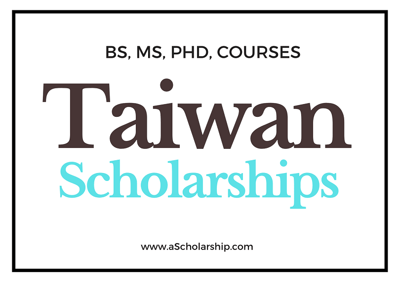 Taiwan Scholarships List of Scholarships in Taiwan - Taiwan Government and University Scholarships
