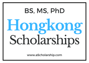 Hongkong Scholarships List of all Scholarships in Hongkong - BS MS Phd Scholarships