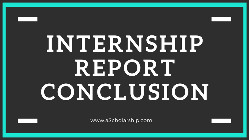 Internship Report Conclusion Writing Explained How to Conclude an Internship Report