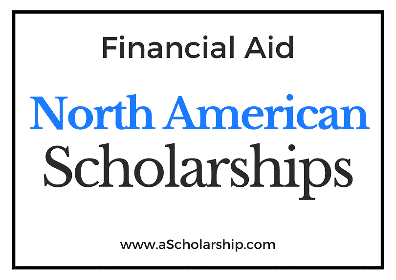 List of Scholarships in North America Apply Online