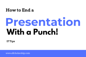 Learn to End Your Presentation with a Super Punch!