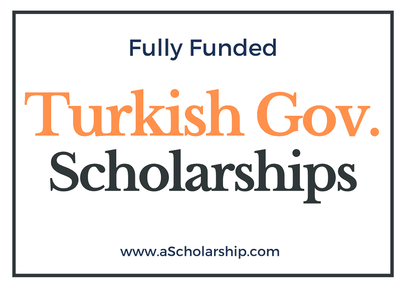 2021 Turkish Government Scholarships for International Students Submit Applications Today!