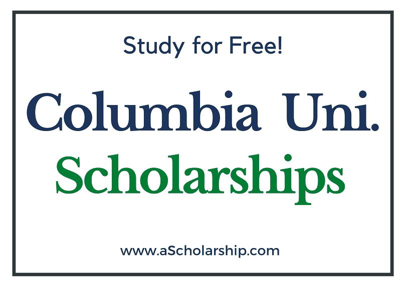Columbia University scholarships 2022-2023 Submit Application
