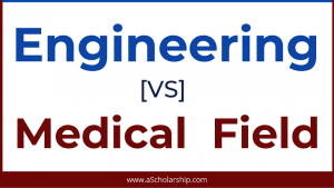Engineering or Medical Which Field is Best for You to Select in 2021