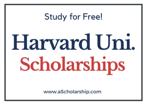 Harvard University Scholarships 2022-2023 Submit Application