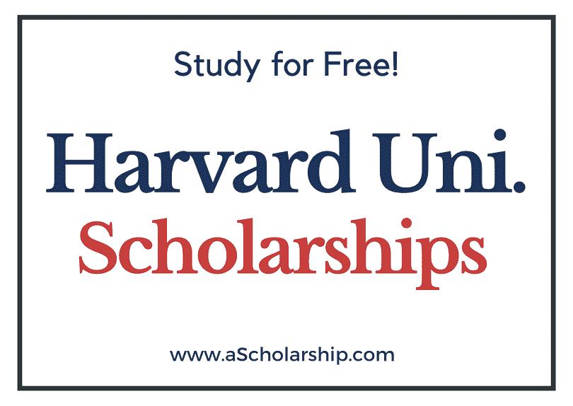 Harvard University Scholarships 2022-2023 Submit Application