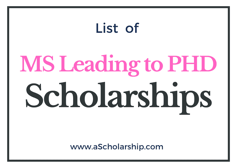 MS Leading to Ph.D. Scholarships in 2021