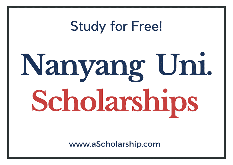 Nanyang Technological University scholarships 2022-2023 Submit Application
