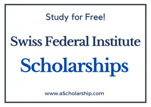 Swiss Federal Institute Of Technology scholarships 2022-2023 Submit Application