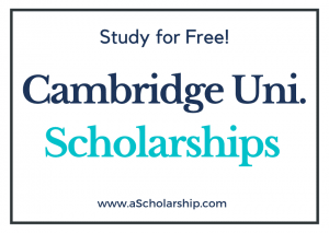 University Of Cambridge scholarships 2022-2023 Submit Application