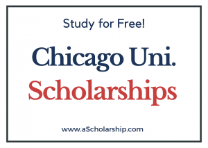 University Of Chicago scholarships 2022-2023 Submit Application