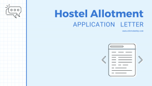 Hostel Allotment Application Sample, Template and Ultimate Writing Guide