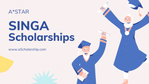 [ASTAR] Singapore International Graduate Award (SINGA) Scholarships 2022-2023 Submit Your Application Online