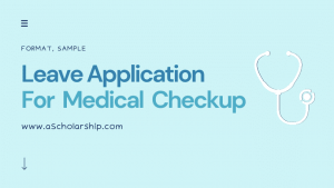 Leave Application for Medical Checkup Samples, Format, and Template