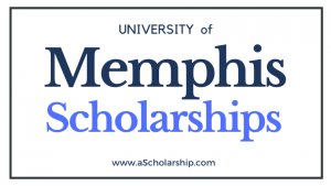 University of Memphis (UofM) Scholarships 2022-2023 Application Submissions Started